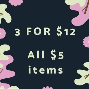 Other - 3 for $12 - all $5 items